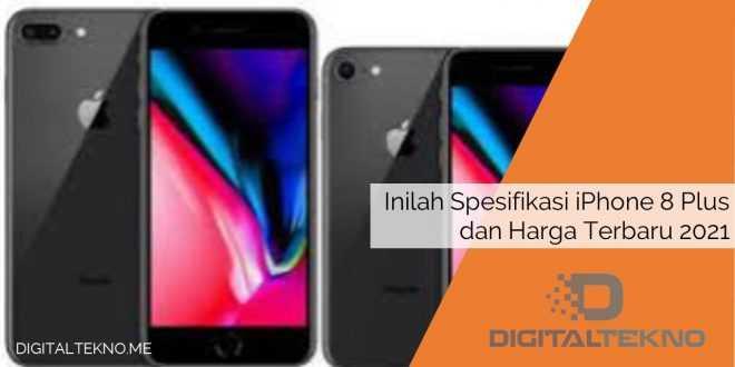 Inilah Spesifikasi iPhone 8 Plus dan Harga Terbaru 2021