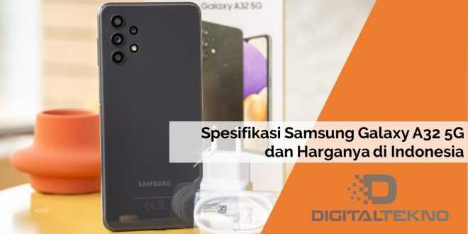 Spesifikasi Samsung Galaxy A32 5G dan Harganya di Indonesia