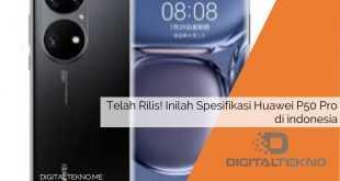 Telah Rilis! Inilah Spesifikasi Huawei P50 Pro di indonesia
